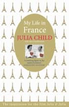 My Life in France ebook by Julia Child