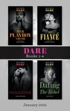 Dare Box Set Jan 2021/Her Playboy Crush/The Fiancé/Masquerade/Dating the Rebel ebook by Nicola Marsh, Lisa Childs, Stefanie London,...
