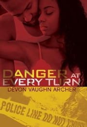 Danger at Every Turn ebook by Devon Vaughn Archer