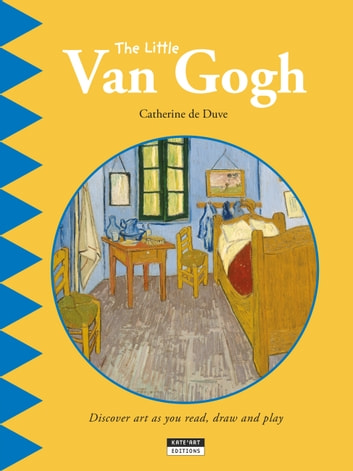 The Little Van Gogh - A Fun and Cultural Moment for the Whole Family! ebook by Catherine de Duve
