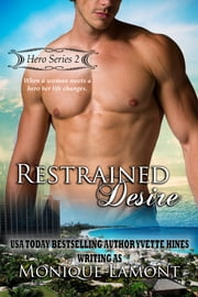 Restrained Desire ebook by Monique Lamont, Yvette Hines