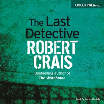 The Last Detective audiobook by Robert Crais