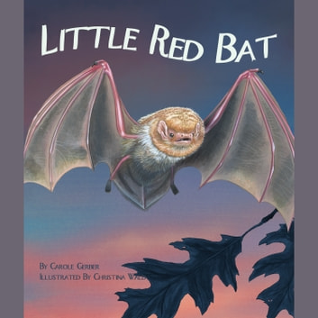 Little Red Bat audiobook by Carole Gerber,Christina Wald