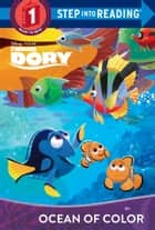 Ocean of Color (Disney/Pixar Finding Dory) ebook by Bill Scollon, The Disney Storybook Art Team