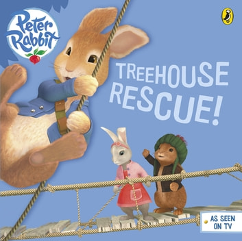 Peter Rabbit Animation: Treehouse Rescue! ebook by Beatrix Potter Animation