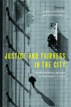 Justice and Fairness in the City - A Multi-Disciplinary Approach to 'Ordinary' Cities ebook by Davoudi, Simin, Bell,...