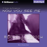 Now You See Me... audiobook by Rochelle Krich