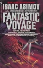 Fantastic Voyage ebook by Isaac Asimov