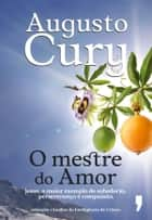 O Mestre do Amor ebook by Augusto Cury