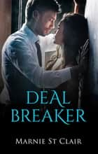 Deal Breaker ebook by Marnie St Clair