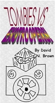 Zombies Vs. EXOTROOPERS! ebook by David N. Brown