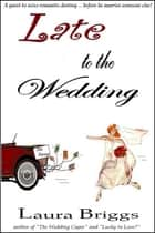 Late to the Wedding ebook by Laura Briggs