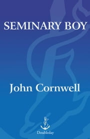 Seminary Boy ebook by John Cornwell