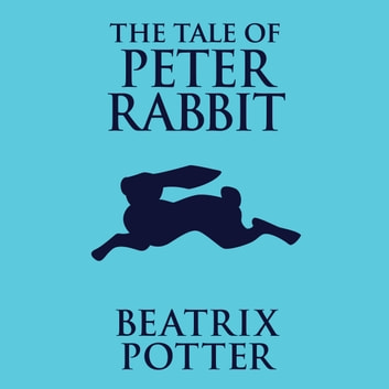 The Tale of Peter Rabbit audiobook by Beatrix Potter