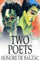 Two Poets ebook by Honore de Balzac, Ellen Marriage
