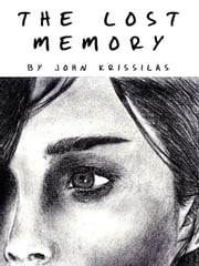 The Lost Memory ebook by John Krissilas