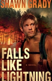 Falls Like Lightning (First Responders Book #3) ebook by Shawn Grady