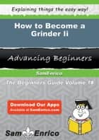 How to Become a Grinder Ii ebook by Herlinda Moreland