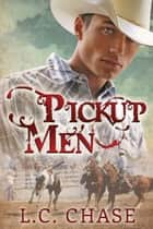 Pickup Men ebook by L.C. Chase