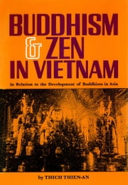Buddhism & Zen in Vietnam - In Relation to the Development of Buddhism in Asia ebook by Thich Thien-An