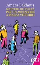Scontro di civiltà per un ascensore a piazza Vittorio ebook by Amara Lakhous