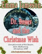 Dr. Bones and the Christmas Wish ebook by Emma Jameson