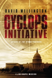 The Cyclops Initiative - A Jim Chapel Mission ebook by David Wellington