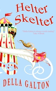 Helter Skelter ebook by Della Galton