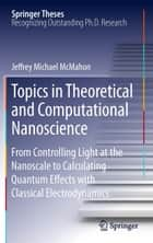 Topics in Theoretical and Computational Nanoscience ebook by Jeffrey Michael McMahon