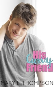 His Curvy Friend ebook by Mary E Thompson