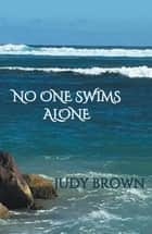 No One Swims Alone ebook by Judy Brown