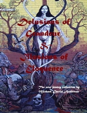 Delusions of Grandeur & Illusions of Eloquence ebook by Michael David Anderson