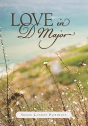 Love in D Major ebook by Sherri London Pastolove