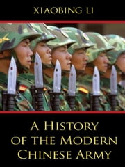 A History of the Modern Chinese Army ebook by Xiaobing Li