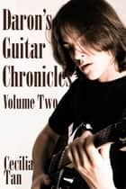 Daron's Guitar Chronicles: Volume Two ebook by Cecilia Tan