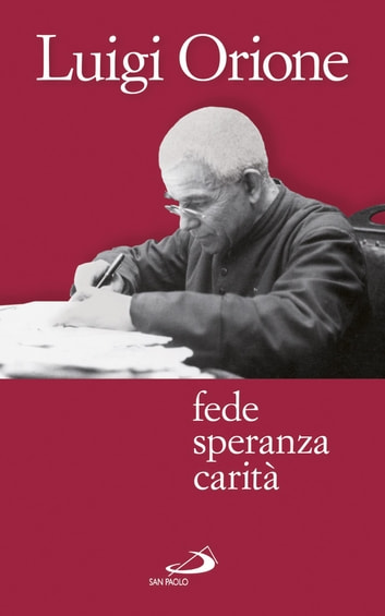 Fede speranza carità ebook by Luigi Orione