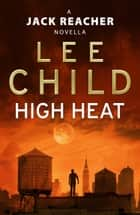 High Heat: (A Jack Reacher Novella) ebook by