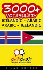 3000+ Vocabulary Icelandic - Arabic ebook by Gilad Soffer