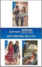 Harlequin Special Edition July 2020 - Box Set 2 of 2 ebook by Melissa Senate, Tara Taylor Quinn, Shannon Stacey