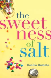 The Sweetness of Salt ebook by Cecilia Galante