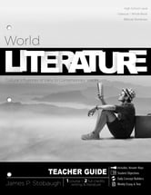World Literature-Teacher - Cultural Influences of Early to Contemporary Voices ebook by James P. Stobaugh