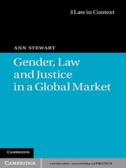 Gender, Law and Justice in a Global Market ebook by Ann Stewart