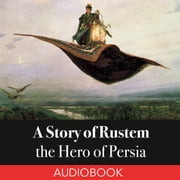 A Story of Rustem, the Hero of Persia audiobook by Elizabeth D Renninger