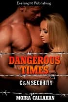 Dangerous Times ebook by Moira Callahan