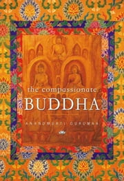 The Compassionate Buddha ebook by Anandmurti Gurumaa
