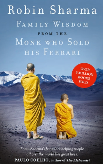 Family Wisdom from the Monk Who Sold His Ferrari ebook by Robin Sharma