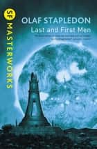 Last And First Men ebook by Olaf Stapledon