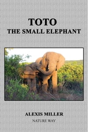 TOTO the small elephant ebook by Alexis Miller