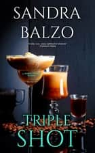 Triple Shot ebook by Sandra Balzo