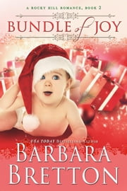 Bundle of Joy - Rocky Hill Romance, #2 ebook by Barbara Bretton